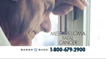 Baron & Budd, P.C. TV Spot, 'Mesothelioma and Asbestos Victims'