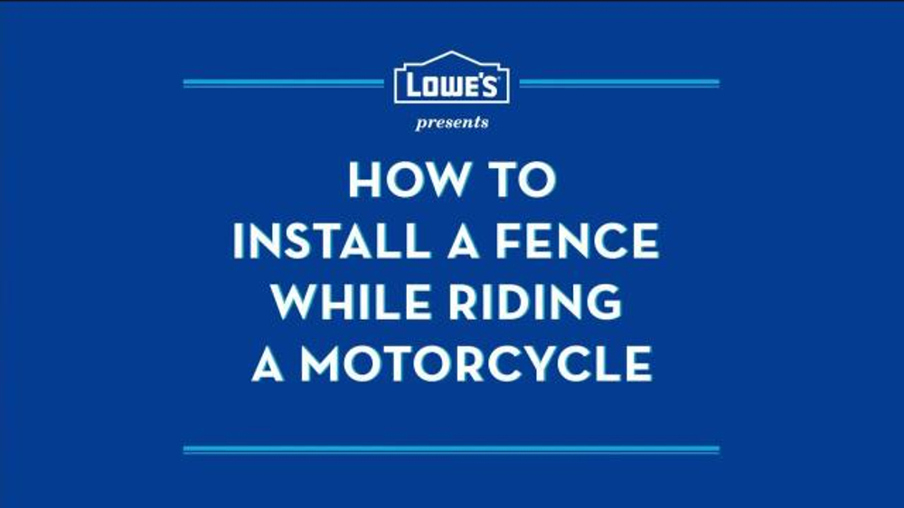 Lowe S Tv Commercial How To Install A Fence While Riding