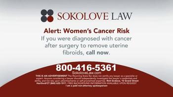 Sokolove Law TV Spot, 'Women's Cancer Risk'