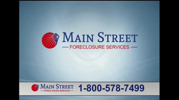 Main Street Foreclosure Services TV Spot - Thumbnail 3