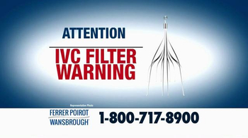 Ferrer, Poirot and Wansbrough TV Spot, 'IVC Filter Warning'